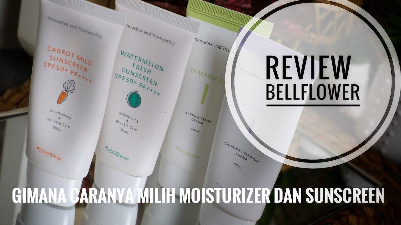 Download Review : Bellflower | Sunscreen dan Moisturizer