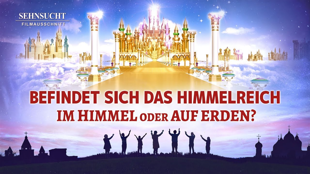 Christlicher Film | Sehnsucht Clip 4 – Befindet sich das Himmelreich im Himmel oder auf Erden?