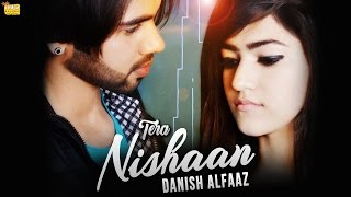 Tera Nishaan - Danish Alfaaz - Official Latest Hindi Songs 2018 - Dillagi