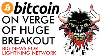 Bitcoin On Verge Of HUGE BREAKOUT! Big Lightning Network News [GET READY!]
