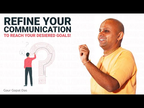 TO REFINE YOUR COMMUNICATION, WATCH THIS by Gaur Gopal ...