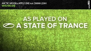 Arctic Moon & Apple One feat. Diana Leah - Who We Are (Bjorn Akesson Remix) [ASOT726]