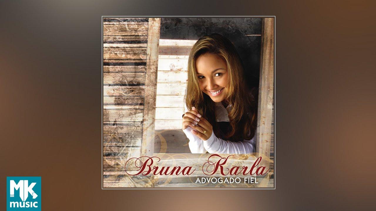 ? Bruna Karla - Advogado Fiel (CD COMPLETO)