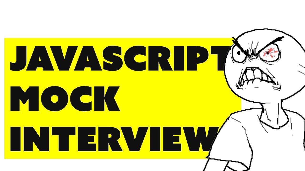 JavaScript Mock Interview | Online Interview | Questions ...
