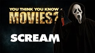 Scream - You Think You Know Movies?