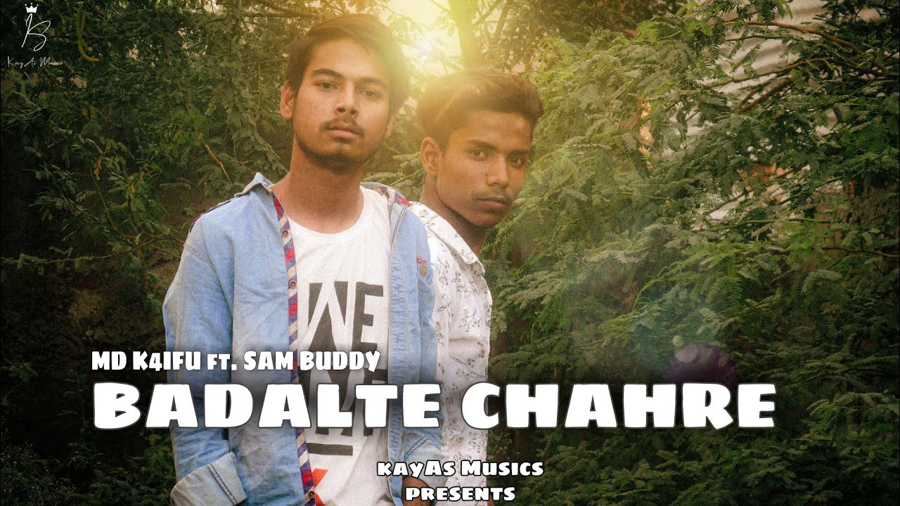 Download BADALTE  CHEHRE | MD K4IFU ft. SAM BUDDY |(prod. by karlek)| KayAs Musics|latest Hindi rap song 2021