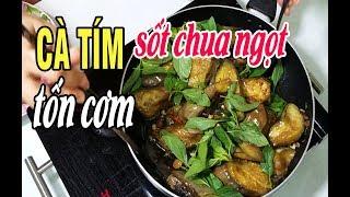 Cách làm CÀ TÍM SỐT CHUA NGỌT ăn hết cơm l Cô Hai Nhỏ Sài Gòn - life saigon travel