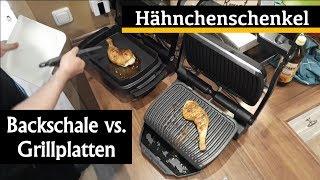 Hähnchenschenkel im OptiGrill - Backschale vs. Grillplatten