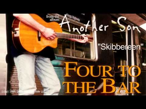 "Four to the Bar - ""Skibbereen"" [Audio]"