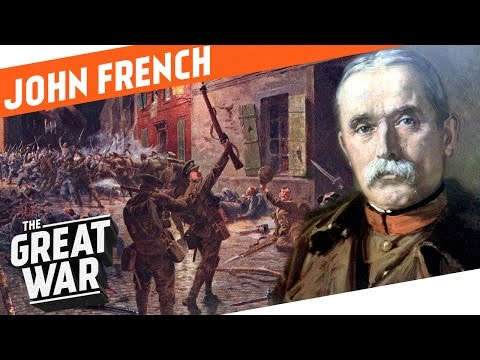 Colonial Glory And World War 1 Reality - British Field Marshal John French I WHO DID WHAT IN WW1?