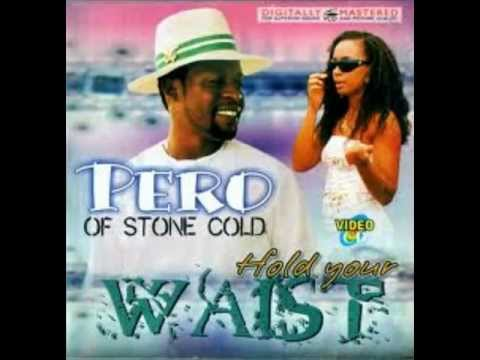 Pero Stone - Hold Your Waist