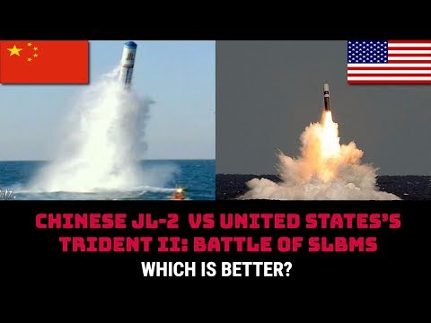 CHINESE JL-2  vs UNITED STATES'S TRIDENT II: BATTLE OF SLBM