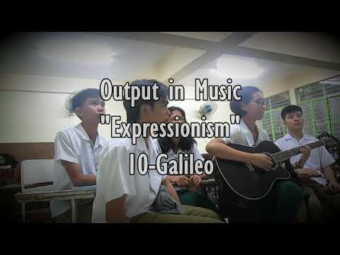 Expressionism Music Output in Music MAPEH 10   Group 2, 10 Galileo