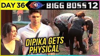 Dipika Kakar And Surbhi Get PHYSICAL | Luxury Budget Task | Day 36 Bigg Boss 12 Episode Update
