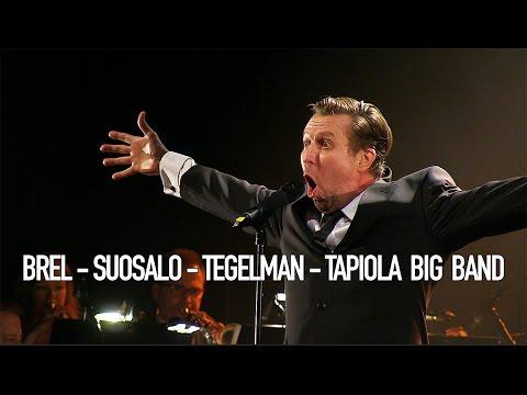 Brel - Suosalo - Tegelman - Tapiola Big Band -konsertin traileri