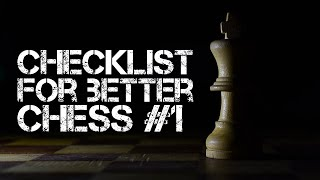Checklist for Better Chess #1: Introduction to the Checklist
