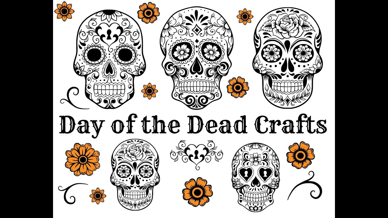 Day of The Dead Crafts YouTube