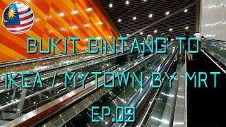 Bukit Bintang to IKEA Cheras - MyTOWN Shopping Mall Kuala Lumpur by MRT | Malaysia MRT