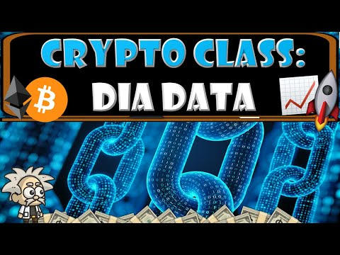 CRYPTO CLASS: DIA DATA | DECENTRALIZED INFORMATION ASSET | VERIFIED & TRANSPARENT ORACLES