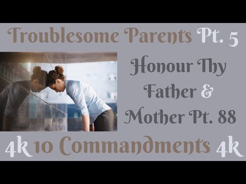 (TROUBLESOME PARENTS PT.5 ) TEN COMMANDMENTS: HONOUR THY FATHER AND THY MOTHER PT. 88