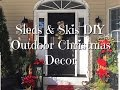 DIY Christmas Outdoor Decor Sleds & Skis How to