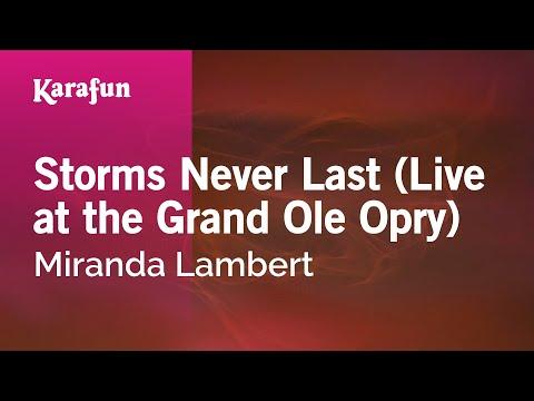 Karaoke Storms Never Last (Live at the Grand Ole Opry) - Miranda Lambert *