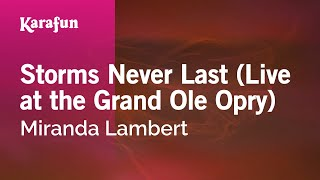 Karaoke Storms Never Last (Live at the Grand Ole Opry) - Miranda Lambert *