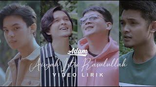 Download lagu adam - aisyah istri rasulullah / lirik