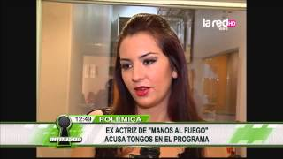 Ex actriz de Manos al Fuego acusa tongos en el programa