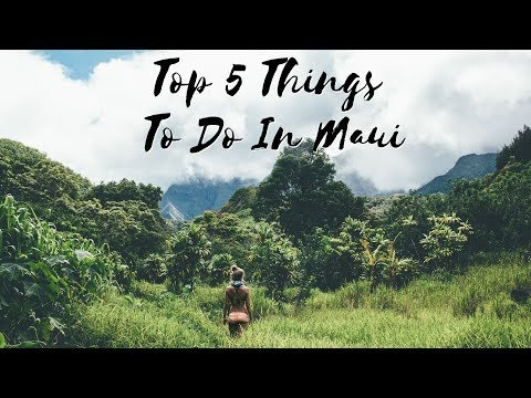 Top 5 Things To Do In Maui