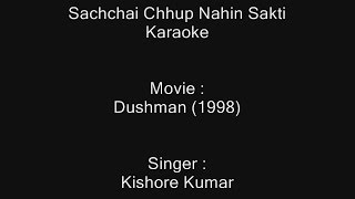 Sachchai Chhup Nahin Sakti - Karaoke - Dushman (1998) - Kishore Kumar