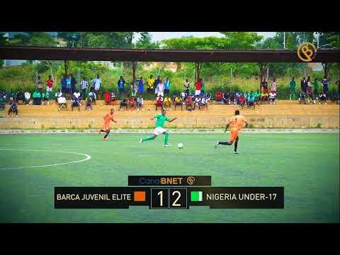 BARCA ACADEMY LAGOS  ELITE JUVENIL VS NIGERIA U 17