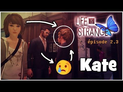 LIFE IS STRANGE - Episode 2.3 - 😢 Kate