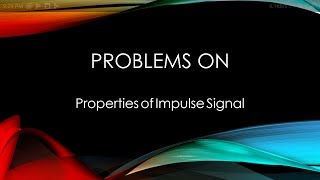Problems on properties of Impulse Signal | Signals and System- III