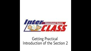 Getting Practical. Introduction of the Section 2
