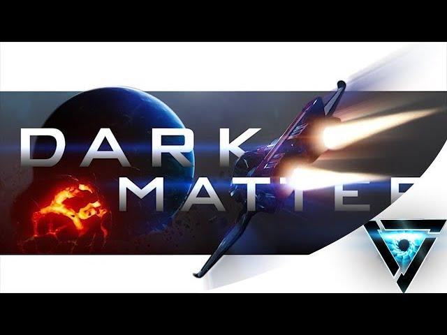 Dark Matter | Star Citizen