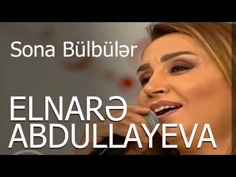 Elnarə Abdullayeva Sona Bülbülər 2018 yeni