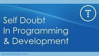 Self Doubt In Programming & Web Development