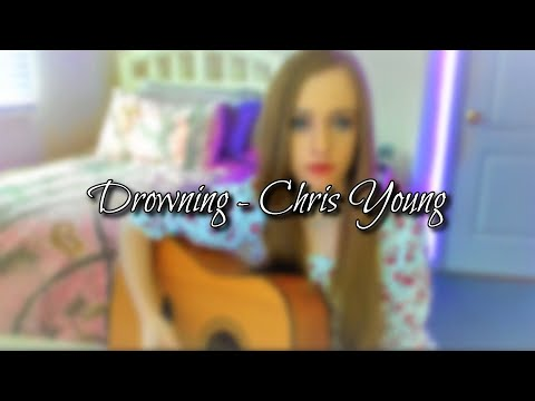 Chris Young - Drowning (Cover)