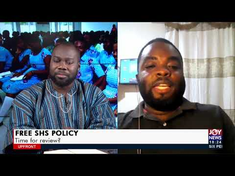 Free SHS Policy: Time for review ? - UPfront on Joy News (26-5-21)