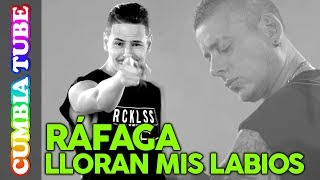 Baixar Ráfaga - Lloran Mis Labios | Lyrics Video Cumbia Tube