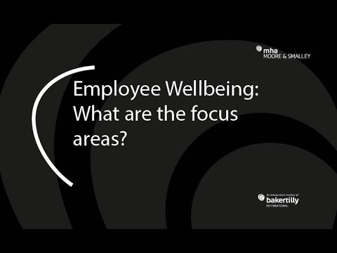 Employee Wellbeing: What are the focus areas?