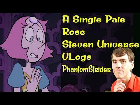 A Single Pale Rose - Steven Universe VLogs (PhantomStrider)