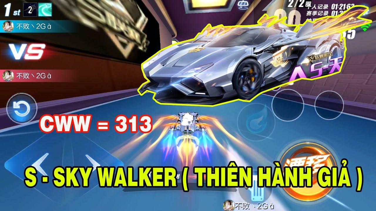 S - Sky Walker ( Thiên Hành Giả ) | Tốc Độ Nitro Bằng Tốc Độ CWW