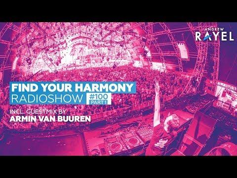 Andrew Rayel and Armin van Buuren - Find Your Harmony Radioshow #100 PART 1