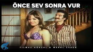 Önce Sev Sonra Vur |Türk Filmi | FULL İZLE