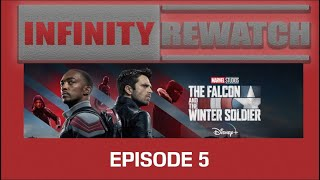 INFINITY REWATCH   Falcon & the Winter Soldier Episode 5