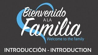 Bienvenido a la Familia Introducción (Welcome to the Family, Introduction)