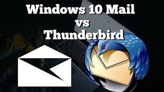 Windows 10 Mail vs Thunderbird | Picking an Email App