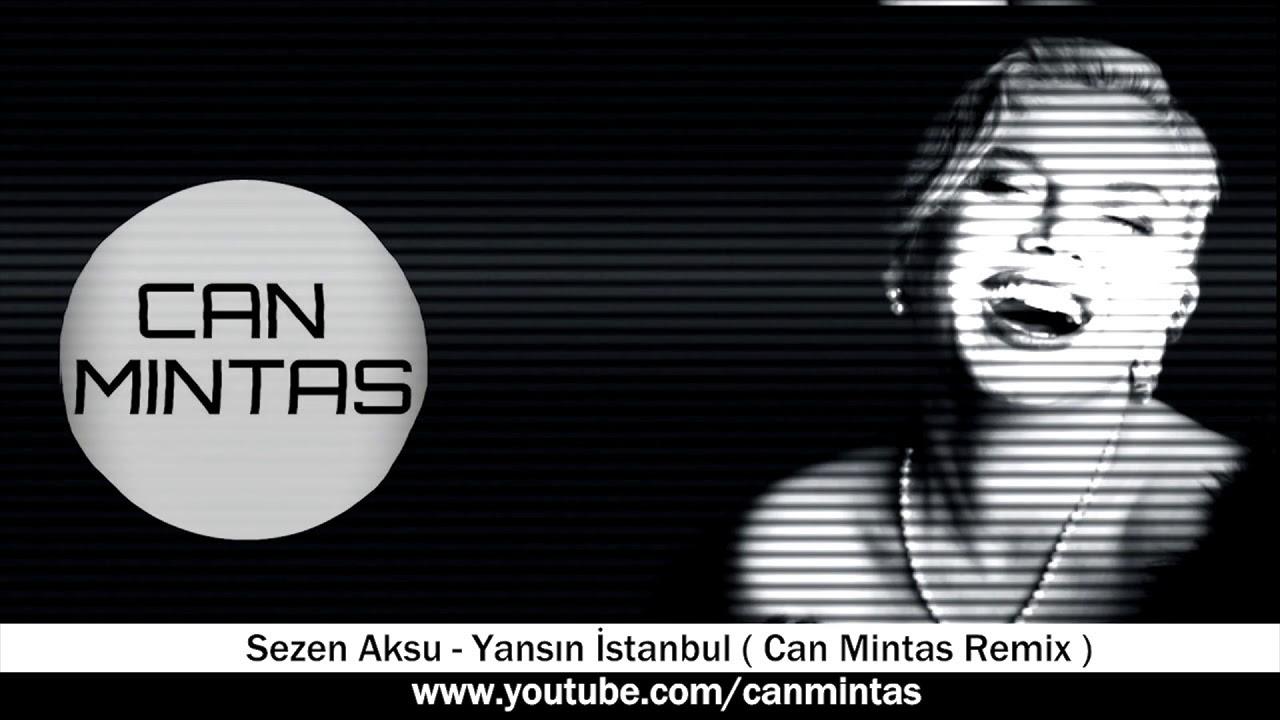 Sezen Aksu - Yansın İstanbul (Can Mintas Remix)